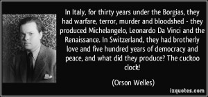 quote-in-italy-for-thirty-years-under-the-borgias-they-had-warfare-terror-murder-and-bloodshed-they-orson-welles-277430
